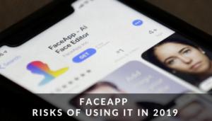 FaceApp : Risks of using it in 2019