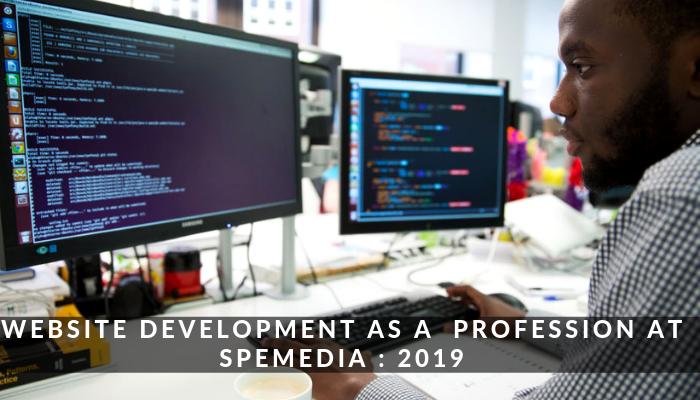 Website Development As A Profession at speMEDIA _ 2019